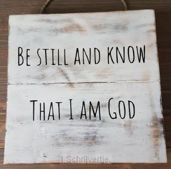 Be still and know that I am God 20x20cm